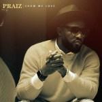 Lyrics: Praiz - Show Me Love