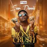 MP3 : Sean Dennis - Money Crush