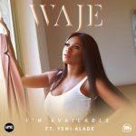 Lyrics: Waje ft. Yemi Alade - I'm Available