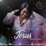 MP3 : Vicky Adole - Jesus