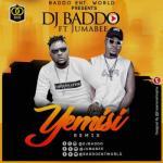 MP3: Dj Baddo - Yemisi Remix Ft. Jumabee