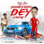 MP3: Izzy Zick - Something Dey There (Prod by ClerfMusic)
