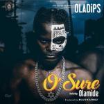 MP3: Oladips ft. Olamide - O'Sure