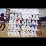VIDDEO: DJ Xclusive - Issa Goal