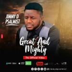 VIDEO: Jimmy D Psalmist - Great And Mighty