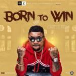 (Music) OritseFemi - Born To Win [Prod. Ben Jossy]