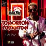 (Music) Shatta Wale - Tomorrow Tomorrow