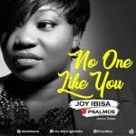 MP3 : Joy Ibisa - No One Like You ft. Psalmos