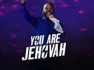 MP3 : Prospa Ochimana - You Are Jehovah