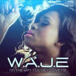 MP3 : Waje - Na The Way ft J. Martins