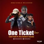 MP3 : Cold Truth - One Ticket (Cover) ft. Davido & Kizz Daniel