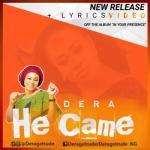 VIDEO: Dera - He Came