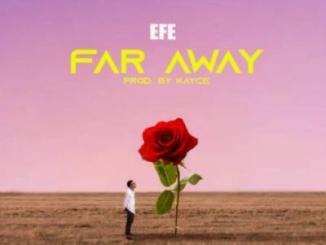 MP3 : Efe - Far Away (Prod. Kayce)