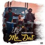 MP3 : Unyx - Me Dat ft. DopeNation