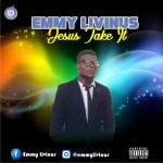 MP3 : Emmy Livinus - Jesus Take It