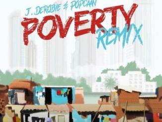 MP3: J.Derobie - Poverty (Remix) Ft. Popcaan