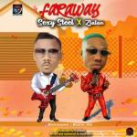 MP3: Sexy Steel Ft. Zlatan - Far Away