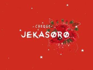 MP3: Cheque - Jekasoro