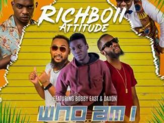 MP3: Rich Boii Attitude - Who Am I Ft Bobby East, Daxon