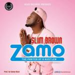 MP3: Slim Brown - Zamo