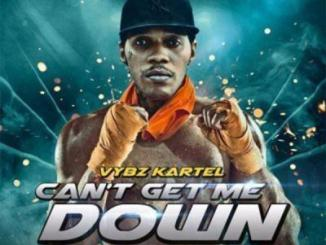 MP3: Vybz Kartel - Can't Get Me Down