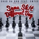 MP3: Chad Da Don – Same Shit Different Day Ft. Emtee