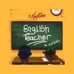 MP3: DJ Neptune - English Teacher Ft. Zlatan