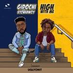 MP3: Gidochi - High With Me Ft. Stonebwoy