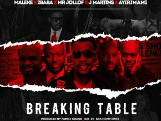 MP3: Maleke X 2Baba X Mr Jollof X J Martins X Ayirimami - Breaking Table
