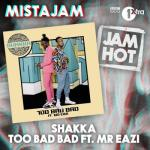 MP3: Shakka - Too Bad Bad Ft. Mr Eazi