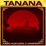 MP3: Ajebo Hustlers - Tanana Ft. King Perryy