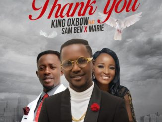 MP3: King Oxbow - Thank You ft. Sam Ben & Marie