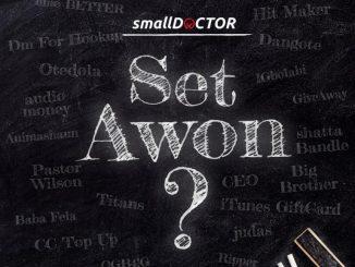 Lyrics: Small Doctor - Set Awon