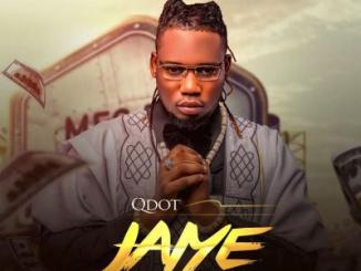 MP3: Qdot - Jaiye (Prod. BY 2T Boyz)