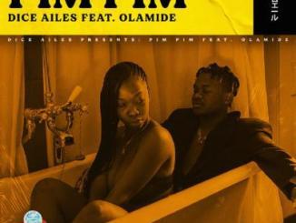 MP3: Dice Ailes - Pim Pim Ft. Olamide