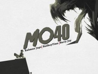 MP3: Rahman Jago - Mo40 Ft. Bad Boy Timz x Barry Jhay