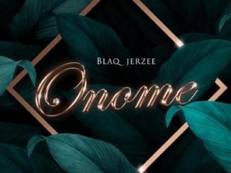 MP3: Blaq Jerzee - Onome