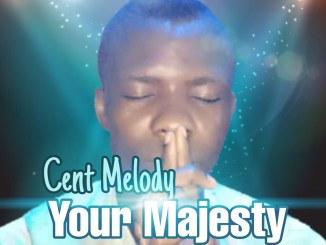 MP3: Cent Melody - Your Majesty (Prod. by Magnificent Studio)