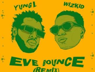 MP3: Yung L ft. Wizkid - Eve Bounce (Remix)