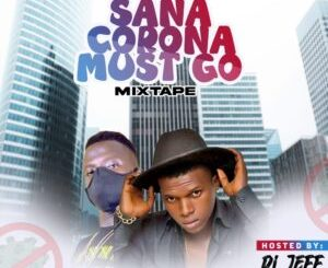 Mixtape: Dj Jeff - Sana Corona Must Go Mix