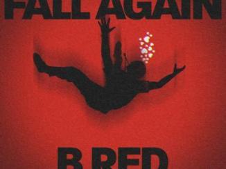 B-Red - Fall Again (prod. Magic Boi)