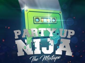 MIXTAPE: Dj Tonioly - Party Up Naija (The Mixtape)