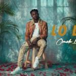 VIDEO: Omah Lay - Lo Lo