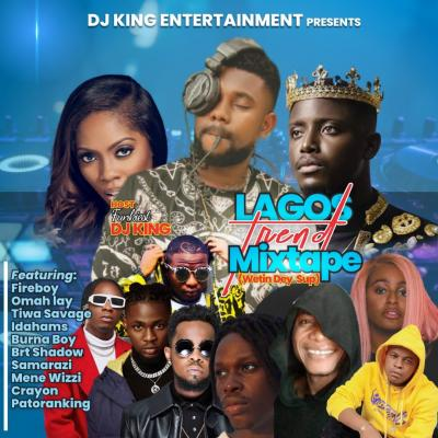 Funkiest DJ King - Lagos Trend Naija Mixtape