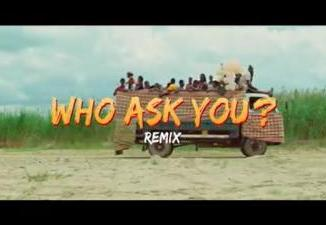 VIDEO: Oga Network ft. Harrysong - Who Ask You (Remix)
