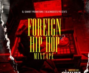 DJ Gambit - Foreign Hip Hop Mixtape
