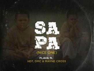 Flava ft. HDT, DMC & Mayne Cross – SAPA (Nice One)