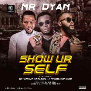 Mr D'yan - Show Yourself