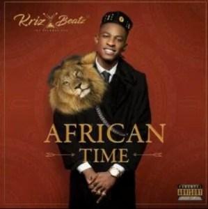 Full Album: Krizbeatz – African Time