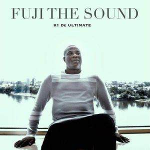DOWNLOAD EP: K1 De Ultimate – Fuji The Sound